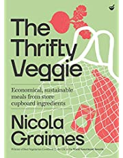 The Thrifty Veggie: Economical, sustainable meals from store-cupboard ingredients