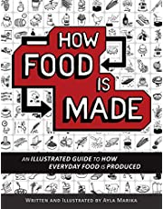 How Food is Made: An illustrated guide to how everyday food is produced