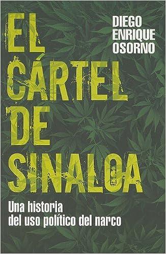 Cartel de sinaloa : una historia de uso politico del narco ...