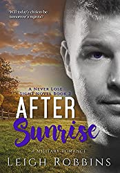 After Sunrise (A Military Romance)(Never Lose Sight Book 2) (Never Lose Sight Series)
