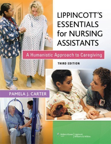Lippincott's Essentials for Nursing Assistants 3rd (third) Edition by Carter RN BSN MEd CNOR, Pamela published by Lippincott Williams & Wilkins (2012) by Lippincott Williams & Wilkins
