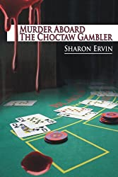 MURDER ABOARD THE CHOCTAW GAMBLER (A Jancy Dewhurst Mystery Book 2)