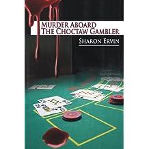MURDER ABOARD THE CHOCTAW GAMBLER (A Jancy Dewhurst Mystery Book 2)