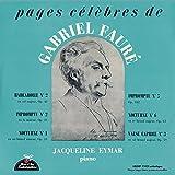 「ジャクリーヌ・エイマール(ピアノ):フォーレ名演集」 (Jacqueline Eymar plays FAURE ~ pages c〓l〓bres de GABRIEL FAUR〓)