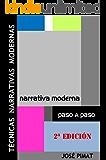 Técnicas Narrativas Modernas: Discurso narrativo y Ejemplos de textos narrativos (Spanish Edition)
