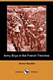 Army Boys in the French Trenches, Homer Randall, 1406542334