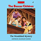 The Woodshed Mystery: The Boxcar Children Mysteries, Book 7 | Gertrude Chandler Warner