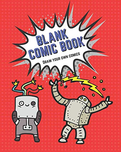 Blank Comic Book : Draw Your Own Comics: A Sketchbook for Kids to Draw Comics and Journal Ideas with a Variety of Templates ()