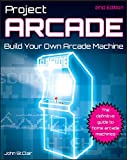 Project Arcade: Build Your Own Arcade