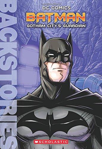 Batman: Gotham City's Guardian (Backstories) pdf