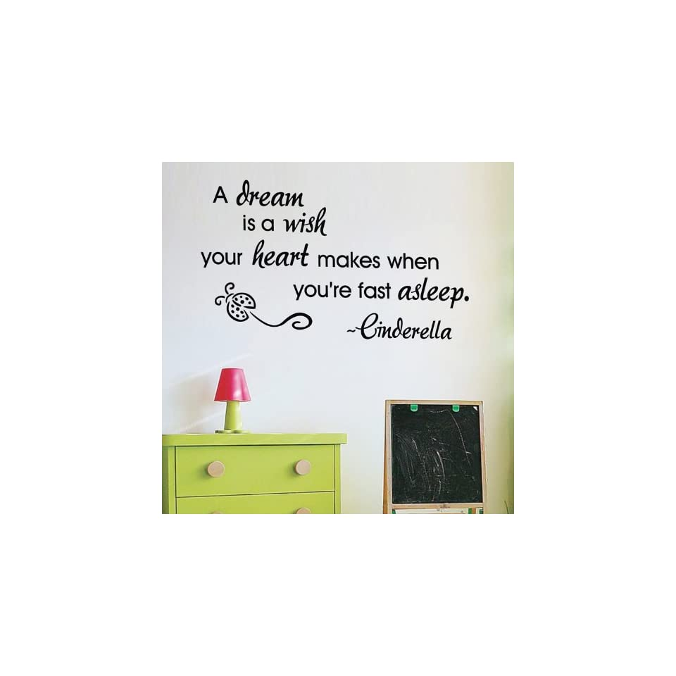 WallStickerUSA Medium A dream is a wish your heart makes when youre fast asleep. ~Cinderella Quote Saying Wall Sticker Decal Transfer Film 17x25