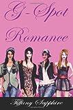 G-Spot Romance, Miss Tiffany Sapphire, 149448353X