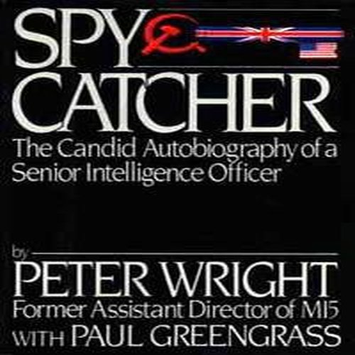 Spy Catcher: The Candid Autobiography of a Senior Intelligence Officer ()