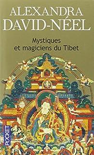 Mystiques et magiciens du Tibet, David-Néel, Alexandra