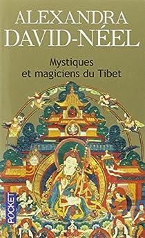 Mystiques et magiciens du Tibet par David-Néel