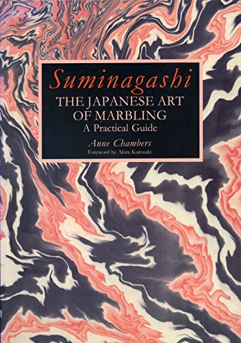 Suminagashi: The Japanese Art of Marbling : A Practical Guide by Anne Chambers