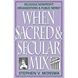 When Sacred and Secular Mix: Religious Nonprofit Organizations and Public Money