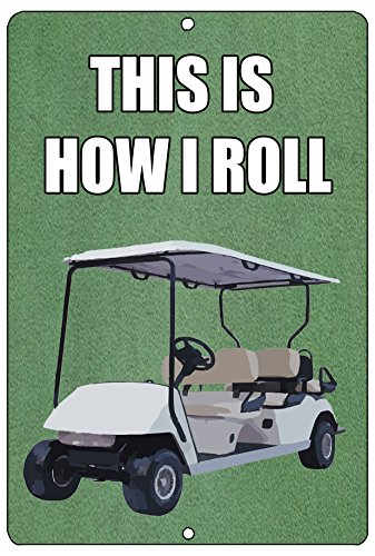 Rogue River Tactical Funny Golf Cart Metal Tin Sign This is How I Roll Wall Decor Man Cave Bar Golfer Ball ()