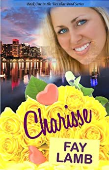 Charisse (Ties that Bind Series Book 1) by [Lamb, Fay]