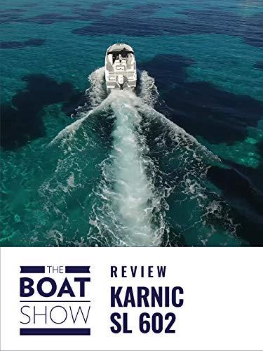 Karnic SL 602 - The Boat Show