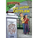 img - for The Astro Outlaw: Ballpark Mysteries, Book 4 book / textbook / text book