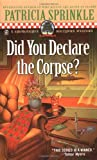 Did You Declare the Corpse?, Patricia Sprinkle, 0451217802