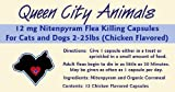 Queen City Animals 12 mg Nitenpyram Chicken Flavored Flea Killing Capsules for Cats and Little Dogs 2 – 25 Pounds. 12 Capsules. The Same Active Ingredient As the Major National Brand., My Pet Supplies