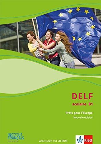 DELF Scolaire B1  Prêts Pour L'Europe   Nouvelle édition. Arbeitsheft Mit CD ROM