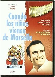 Cuando Los Niños Vienen De Marsella [DVD]