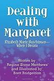 Dealing with Margaret, Regina Stone Matthews, 1448990300