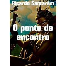 O ponto de encontro (Portuguese Edition)
