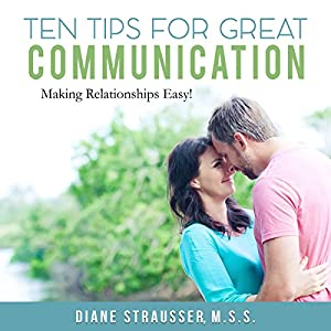 10 Tips for Great Communication: Easy Tools for Couples Audiobook