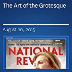 The Art of the Grotesque | Kevin D. Williamson