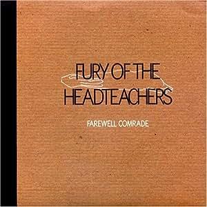 Fury Of The Headteachers - Farewell Comrade