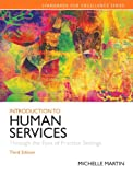 Introduction to Human Services, Michelle E. Martin, 0205922414