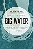 #9: Big Water: The Making of the Borderlands Between Brazil, Argentina, and Paraguay