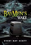 The Baymen's Wake, Evert Bay Scott, 147978673X