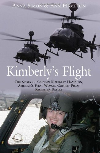 Kimberly's Flight: The Story of Captain Kimberly Hampton, America's First Woman Combat Pilot Killed in Battle