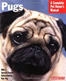 Pugs (Barron's Complete Pet Owner's Manuals)