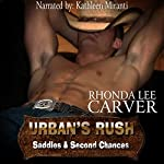 Urban's Rush: Saddles & Second Chances, Book 4 | Rhonda Lee Carver