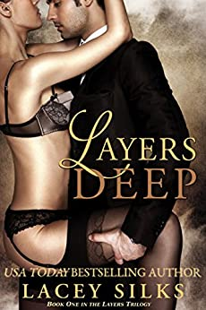 Layers Deep (Layers Trilogy Book 1) by [Silks, Lacey]