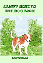 Sammy Goes to the Dog Park (Sammy the Dog Book 4)