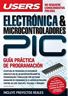 ELECTRONICA & MICROCONTROLADORES PIC: Espanol, Manual Users, Manuales Users (Spanish Edition)
