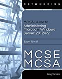 Download MCSA Guide to Administering Microsoft Windows Server 2012/R2, Exam 70-411 Reader