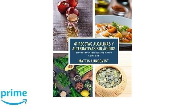 41 recetas alcalinas y alternativas sin ácidos: almuerzo y refrigerios entre comidas (Spanish Edition): Mattis Lundqvist: 9781976586347: Amazon.com: Books