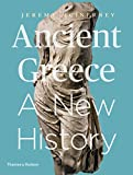 Ancient Greece: A New History (First Edition)