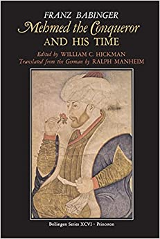 Mehmed the Conqueror and His Time (Bollingen Series (General))