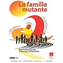 La famille mutante (Actes de colloques de l'IFR t. 24) (French Edition)