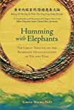 Humming with Elephants: A Translation and Discussion of the Great Treatise on the Resonant Manifestations of Yīn and Yáng