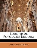Buddhisme Populaire, Jeanne Lydie Sawyer, 114529653X